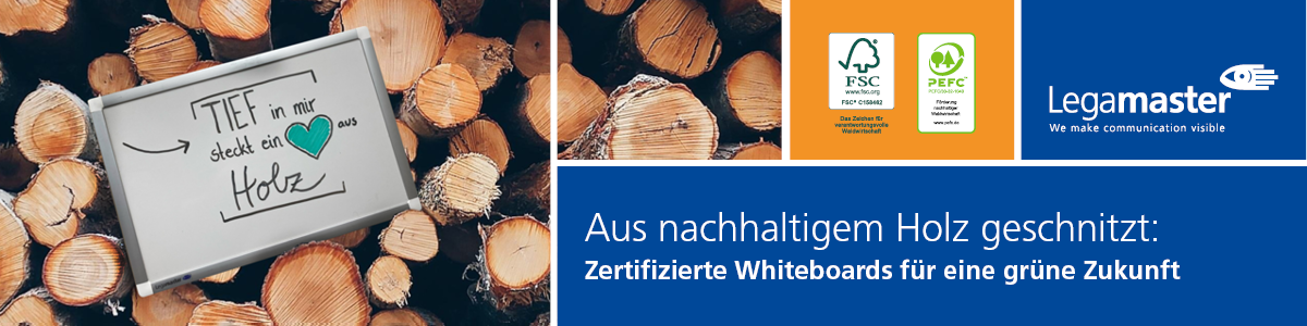 Legamaster Whiteboards - aus nachhaltigem Holz geschnitzt.